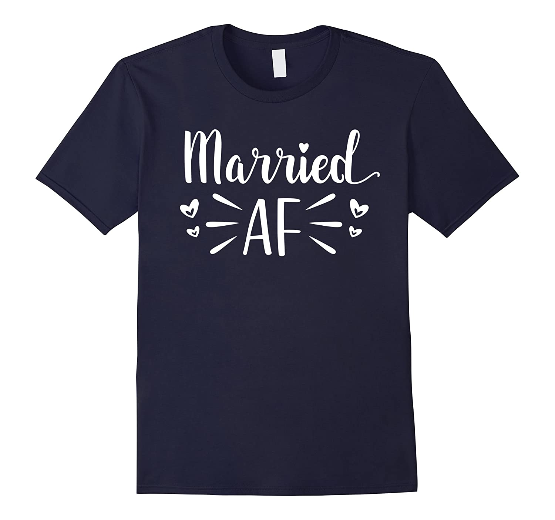 Married AF T-Shirt - Marriage Wedding Relationship-Vaci