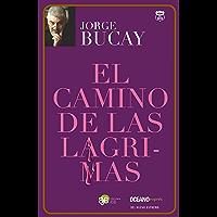 El camino de las lágrimas (Biblioteca Jorge Bucay. Hojas de ruta) (Spanish