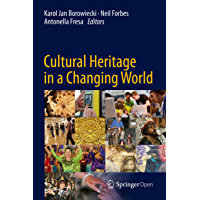 Cultural Heritage in a Changing World (English Edition)
