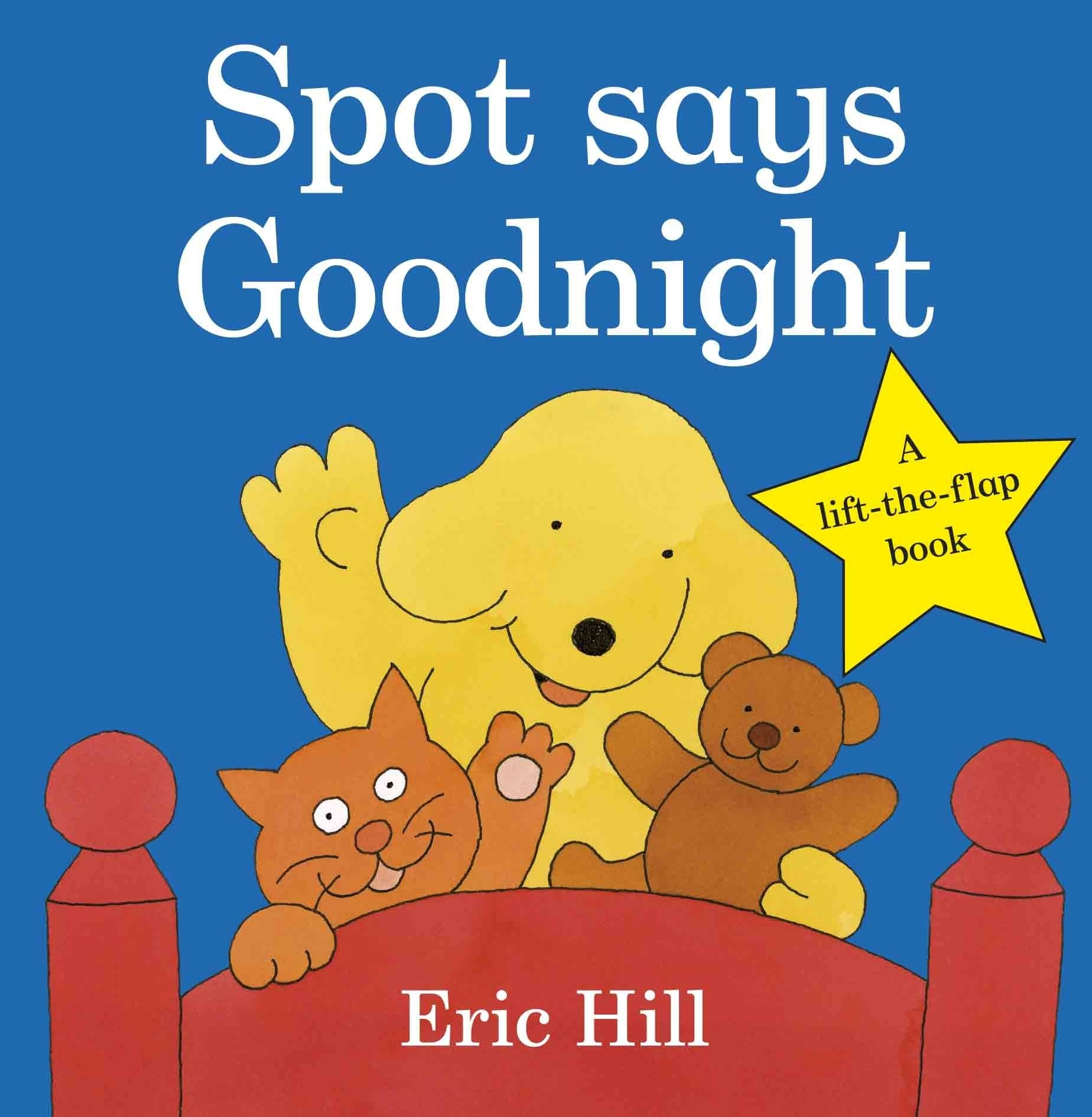 Spot Says Goodnight  Spot   Original Lift The Flap