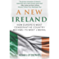 A New Ireland: How Europe's Most Conservative Country Became Its Most Liberal