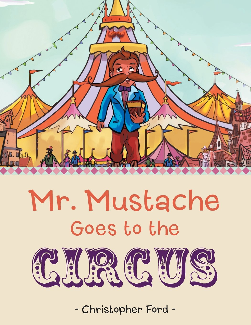 Read Online Mr. Mustache Goes to the Circus pdf