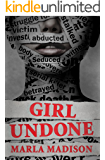 Girl Undone (TJ Peacock & Lisa Rayburn Mysteries Book 3)