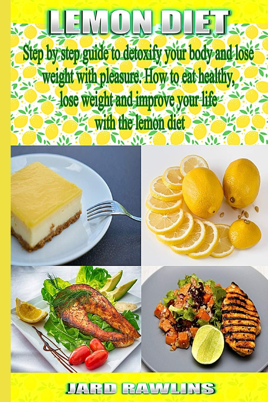 LEMON DIET: Step by step guide to detoxify your body and lose