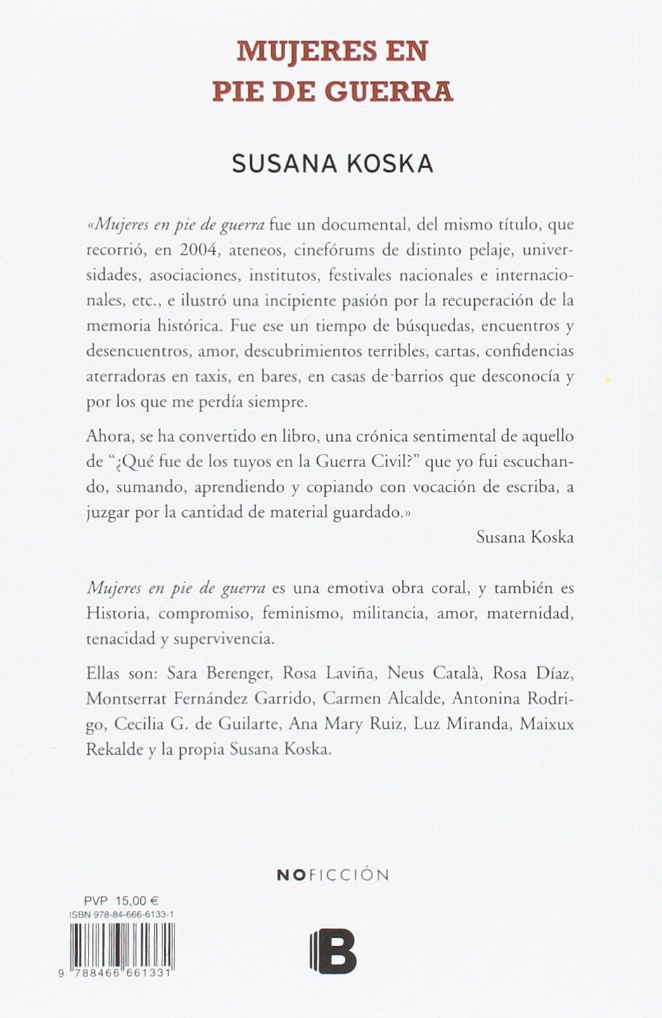 Mujeres en pie de guerra: Memorias de nosotras No ficción: Amazon.es:  Susana Koska: Libros