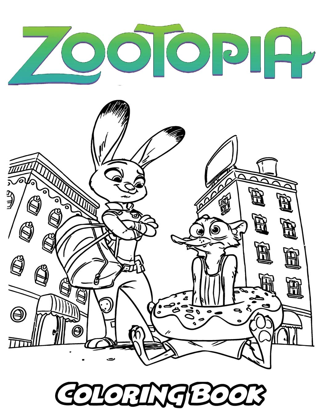 Zootopia coloring book coloring book for kids and adults activity book with fun easy and relaxing coloring pages perfect for children ages 3 5 6 8