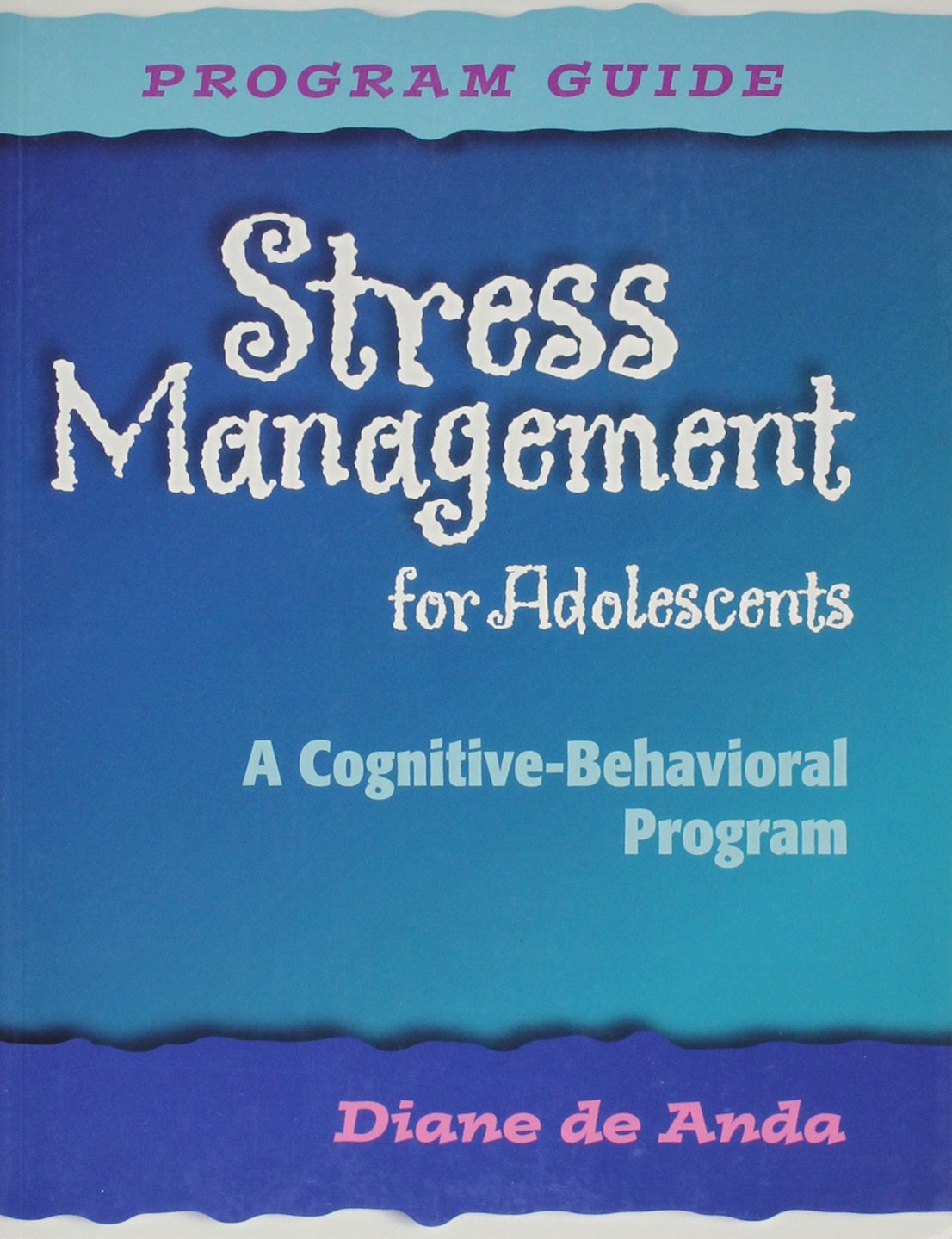 Stress Management for Adolescents: A Cognitive-Behavioral Program (Guide, CD and 5 Student Manuals) pdf
