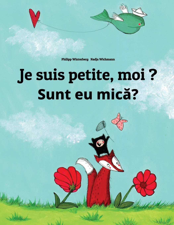 Je suis petite, moi ? Sunt eu mica?: Un livre d'images pour les enfants (Edition bilingue français-roumain)