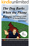 The Dog Barks When the Phone Rings: An Engineer's Guide to Solving Problems (English Edition)