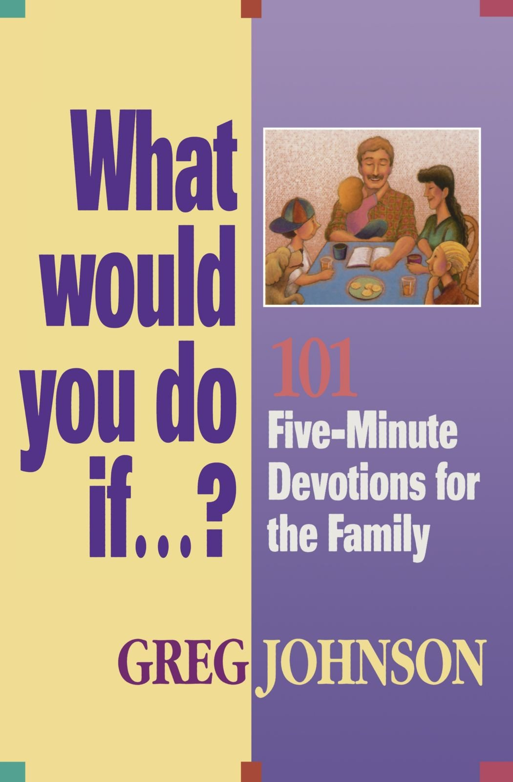 Download What Would You Do If…?: 101 Five-Minute Devotions for the Family PDF