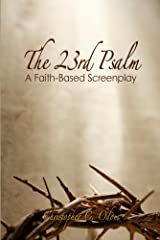 The 23rd Psalm: A Faith-Based Screenplay Kindle Edition