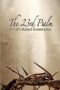 The 23rd Psalm: A Faith-Based Screenplay