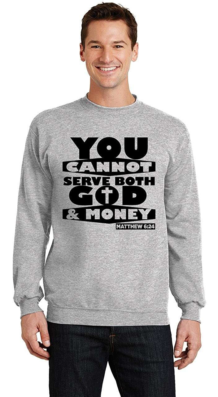 Comical Shirt Mens You Cannot Serve God and Money Sweatshirt