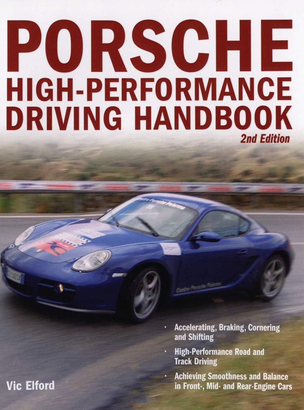 Porsche High Performance Driving Handbook Elford Vic 0752748327542 Amazon Com Books