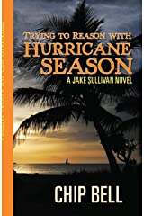 Trying to Reason with Hurricane Season (The Jake Sullivan Series Book 2) Kindle Edition