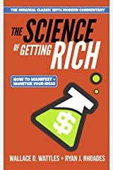 The Science of Getting Rich: How to Manifest and Monetize Your Ideas Kindle Edition