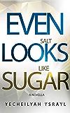Even Salt Looks Like Sugar