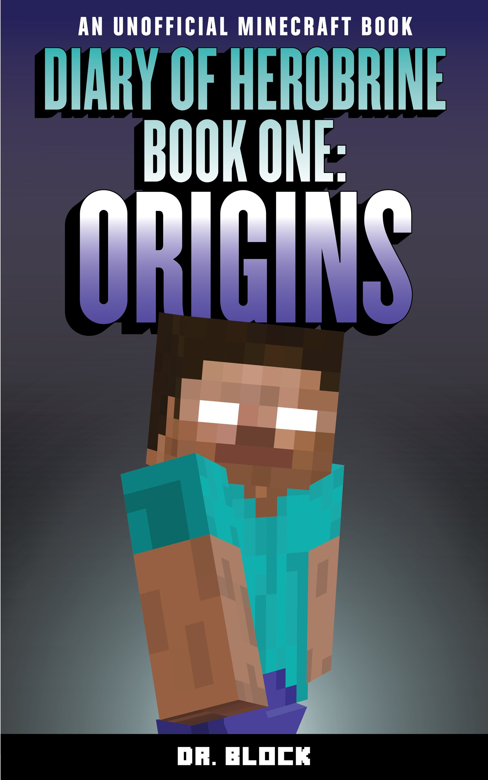 Diary Of Herobrine  Origins  An Unofficial Minecraft Book   The Herobrine Story Book 1   English Edition