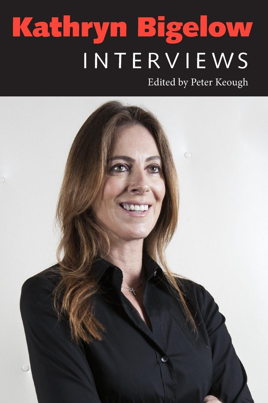 Kathryn Bigelow: Interviews (Conversations with Filmmakers Series): Peter  Keough: 9781496804587: Amazon.com: Books