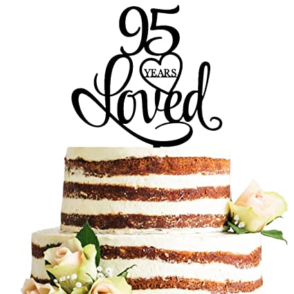 ZMTC Black Acrylic 95 Years Loved Cake Topper 95th Birthday Anniversary Party Decorations