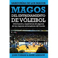 Magos del Entrenamiento de Voleibol - Sabidurías de los Magos: Conocimientos y experiencias de algunos de los mejores…