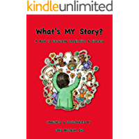 What's MY story? : A Wordless Book to Encourage Imagination & Literacy
