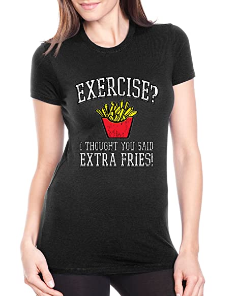 a5cc80842 Wild Bobby Exercise ? I Thought You Said Extra Fries | Women's Humor ...