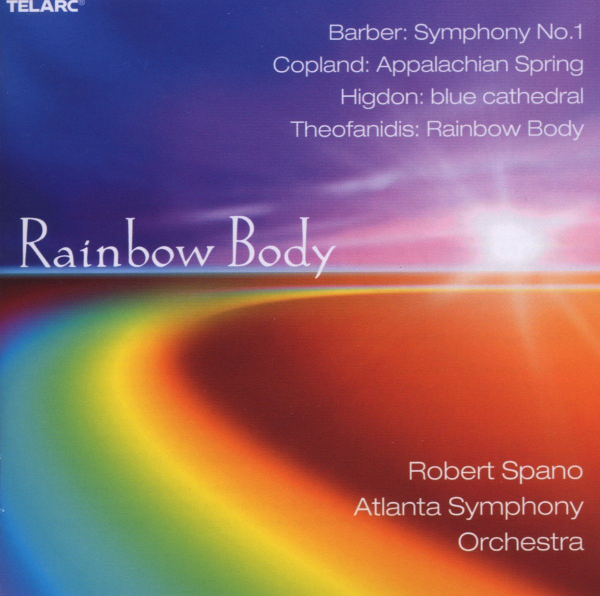 Rainbow Body / Blue Cathedral / Symphony 1 / Appalachian Spring Suite by TELARC.