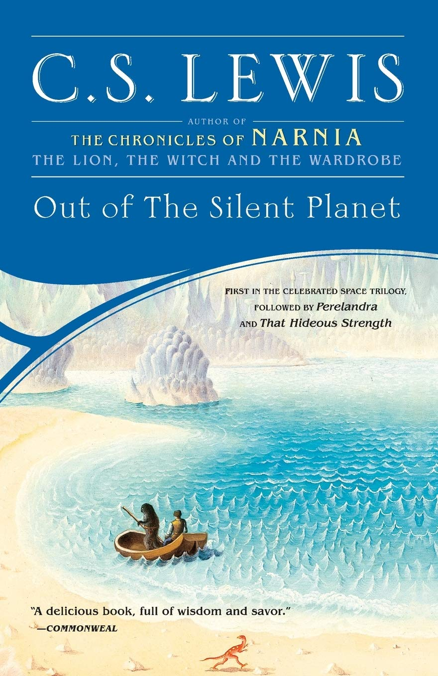 Out Of The Silent Planet The Space Trilogy 1 By Cs Lewis