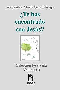 ¿Te has encontrado con Jesús? (Fe y Vida nº 2) (Spanish Edition)