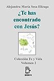 ¿Te has encontrado con Jesús? (Fe y Vida nº 2)