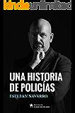 Una historia de policias (Spanish Edition)