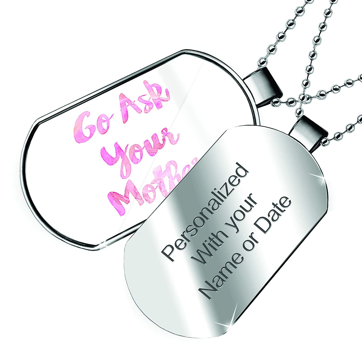 NEONBLOND Personalized Name Engraved Go Ask Your Mother Mothers Day Pink Watercolor Dogtag Necklace