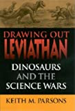 Drawing Out Leviathan: Dinosaurs and the Science Wars