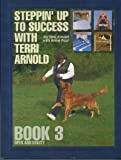 Steppin' up to Success with Terri Arnold (Open and Utility, Book 3)