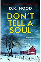 Don't Tell a Soul: A gripping crime thriller that will have you hooked (Detectives Kane and Alton) Paperback