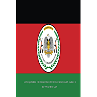 South Sudan: Root causes of South Sudan civil war (English Edition)