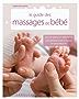 Le guide des massages de bébé (Hors collection Santé - Bien être)