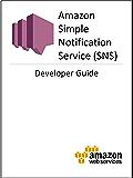 Amazon Simple Notification Service (SNS) Developer Guide (English Edition)