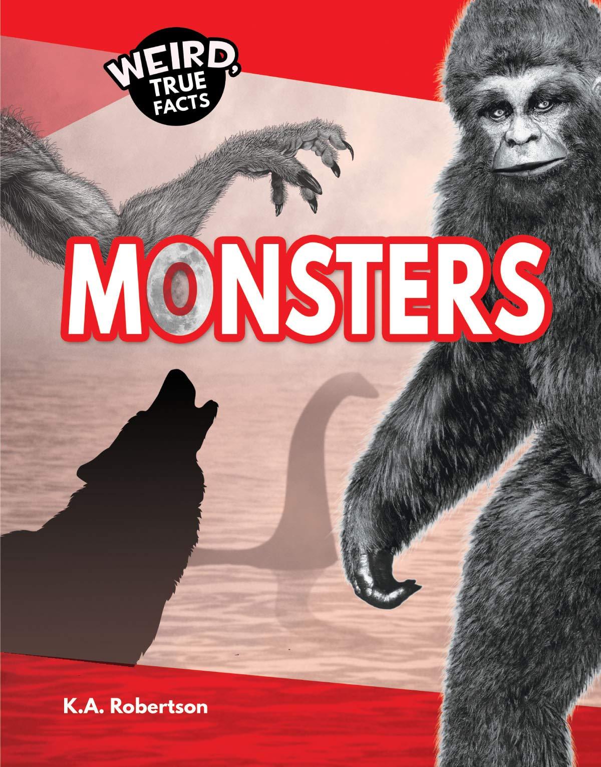 Download Monsters (Weird, True Facts) PDF