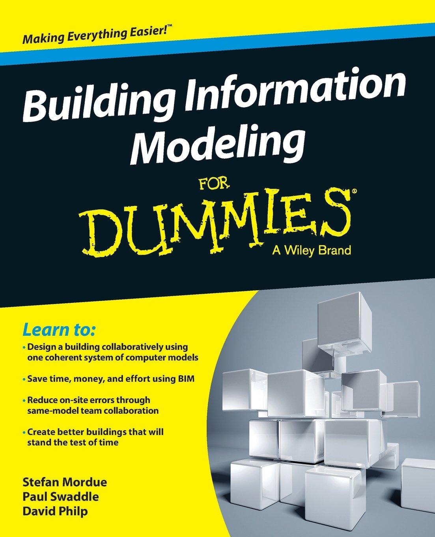 Building Information Modeling For Dummies: Stefan Mordue, Paul Swaddle,  David Philp: 9781119060055: Books - Amazon.ca