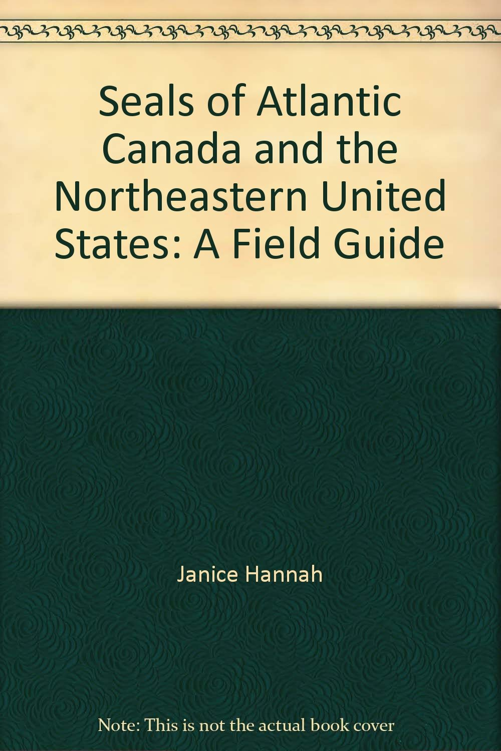 Seals of Atlantic Canada and the Northeastern United States: A Field Guide pdf epub