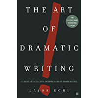 The Art of Dramatic Writing: Its Basis in the Creative Interpretation of Human Motives book cover