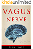 Vagus Nerve: Activate and stimulate your vagal tone to reduce inflammation and anxiety applying the polyvagal theory.