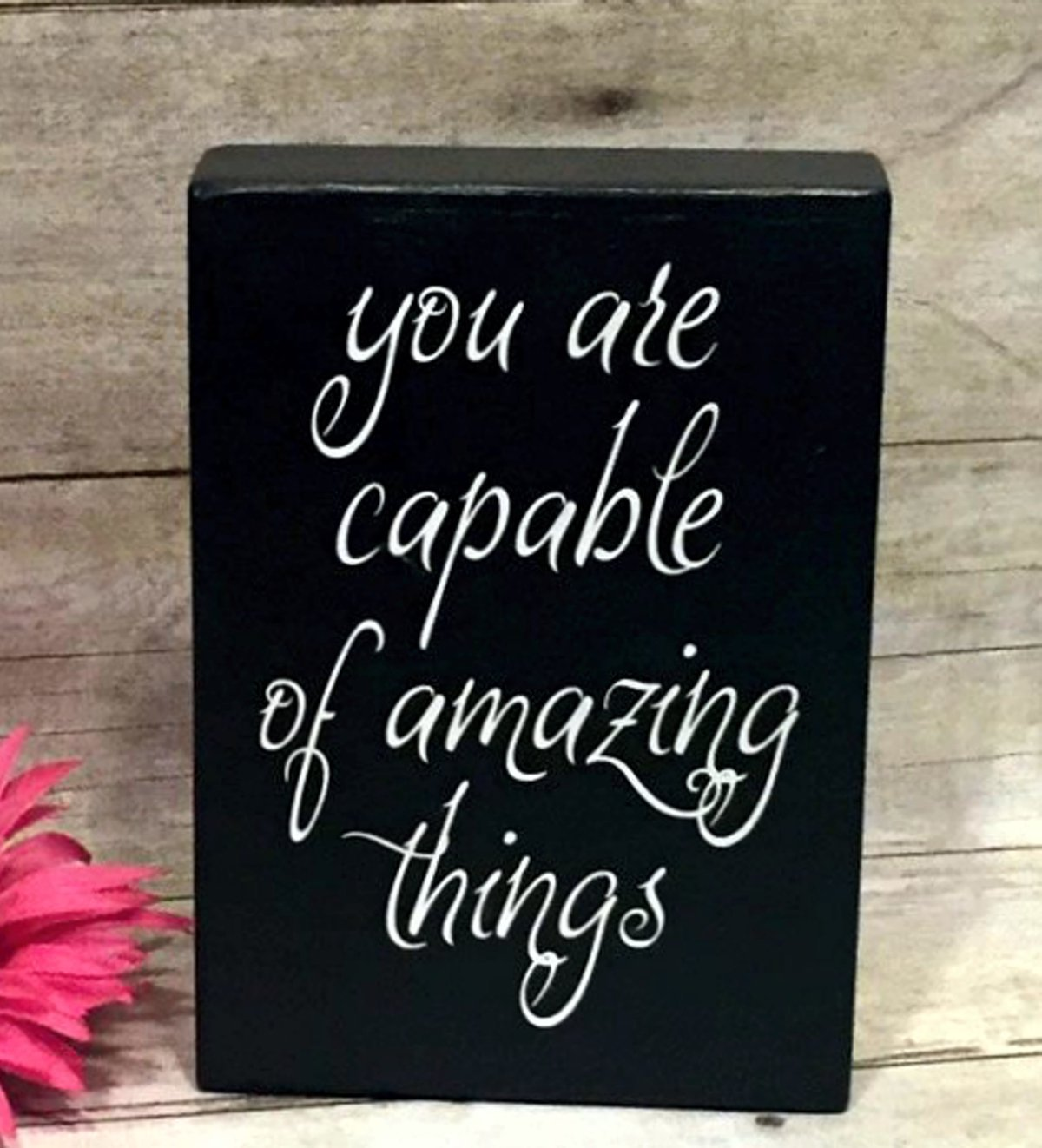 You Are Capable Of Amazing Things / Inspirational Gifts For Girls / 5''x7'' Inspirational Wood Block Sign / Graduation Gift, Your Choice Of Colors