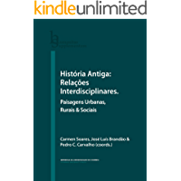 História Antiga: Relações Interdisciplinares. Paisagens Urbanas, Rurais & Sociais (Humanitas Supplementum Livro 56)