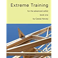 Extreme Training for the Advanced Cellist, Book One