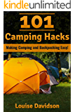 101 Camping Hacks: Making Camping and Backpacking Easy
