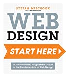 Web Design: Start Here: A No-Nonsense, Jargon-Free Guide to the Fundamentals of Web Design
