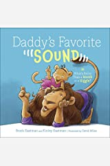 Daddy's Favorite Sound: What's Better Than a Woosh or a Giggle? Hardcover